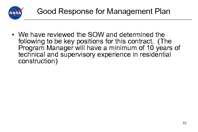 Good Response for Management Plan • We have reviewed the SOW and determined the