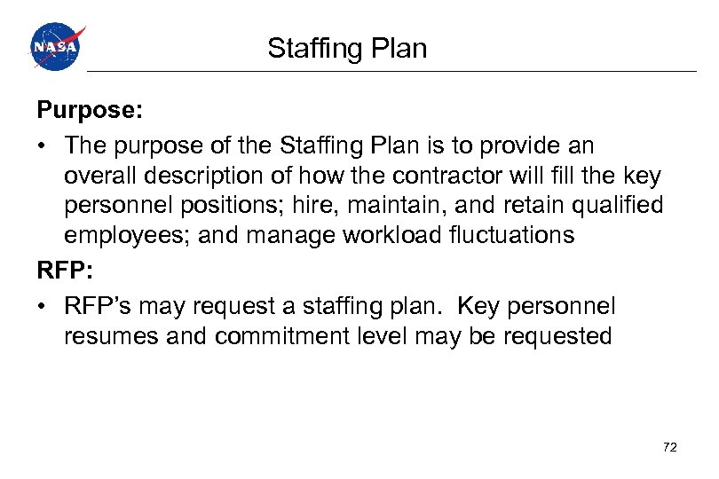 Staffing Plan Purpose: • The purpose of the Staffing Plan is to provide an