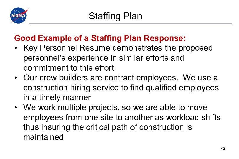 Staffing Plan Good Example of a Staffing Plan Response: • Key Personnel Resume demonstrates