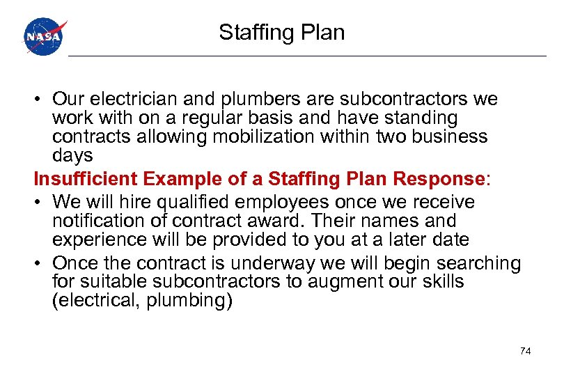 Staffing Plan • Our electrician and plumbers are subcontractors we work with on a