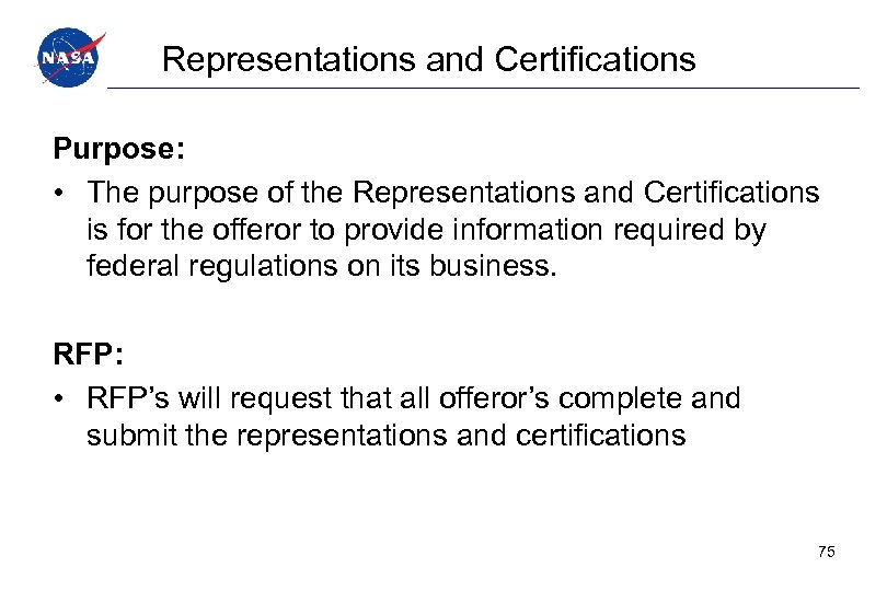 Representations and Certifications Purpose: • The purpose of the Representations and Certifications is for