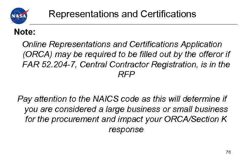 Representations and Certifications Note: Online Representations and Certifications Application (ORCA) may be required to