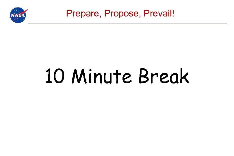 Prepare, Propose, Prevail! 10 Minute Break