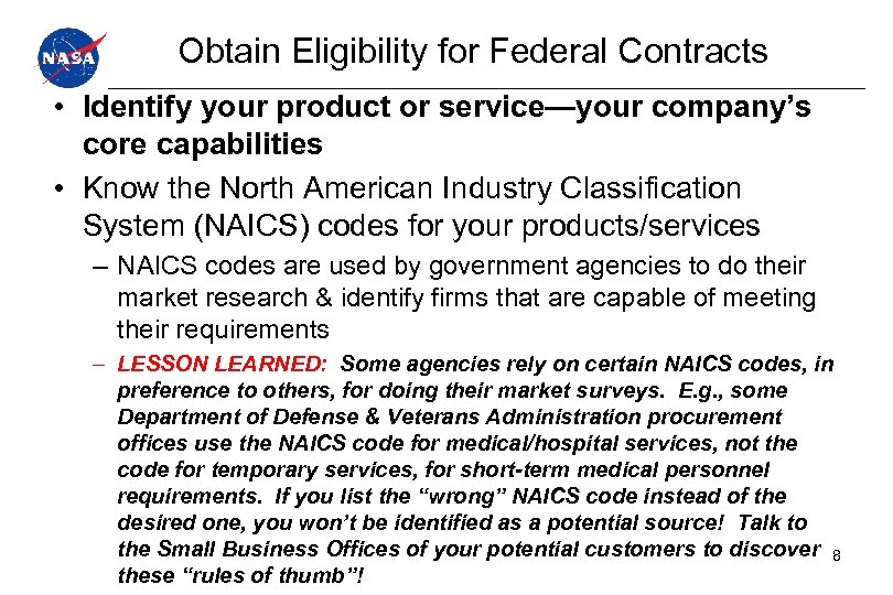Obtain Eligibility for Federal Contracts • Identify your product or service—your company's core capabilities