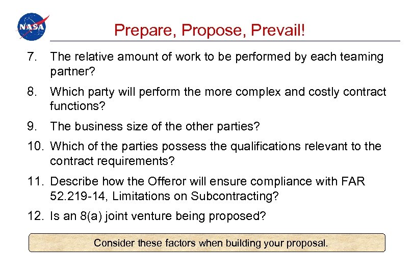 Prepare, Propose, Prevail! 7. The relative amount of work to be performed by each