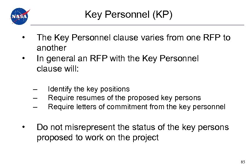 Key Personnel (KP) • • The Key Personnel clause varies from one RFP to