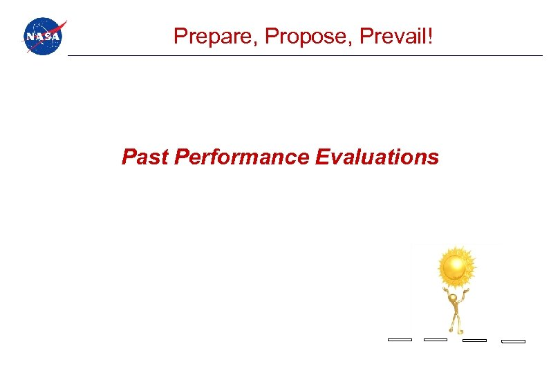 Prepare, Propose, Prevail! Past Performance Evaluations
