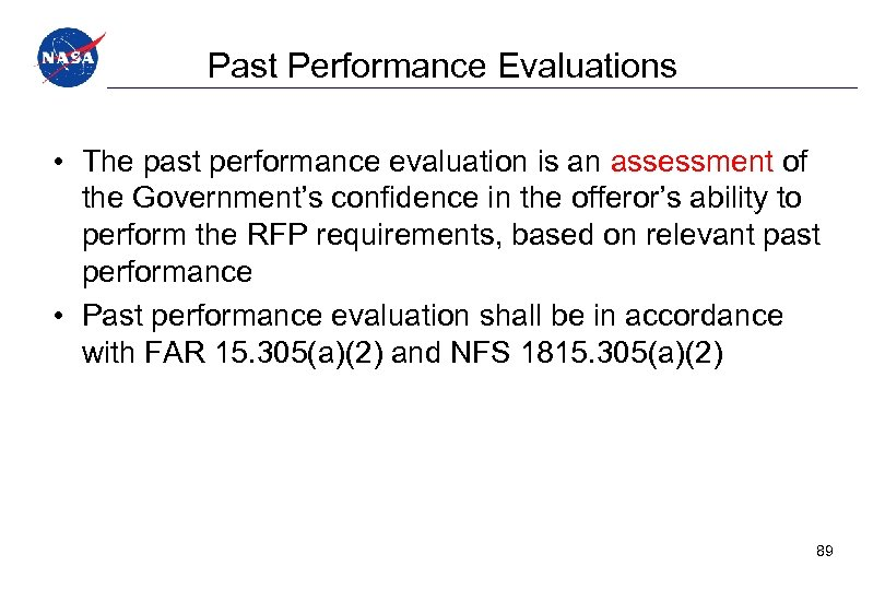 Past Performance Evaluations • The past performance evaluation is an assessment of the Government's