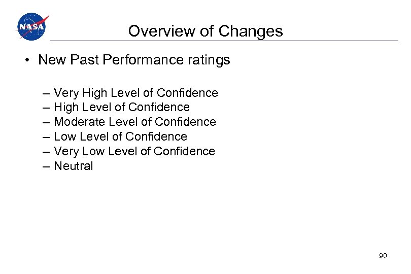 Overview of Changes • New Past Performance ratings – – – Very High Level