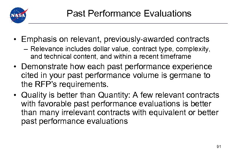 Past Performance Evaluations • Emphasis on relevant, previously-awarded contracts – Relevance includes dollar value,