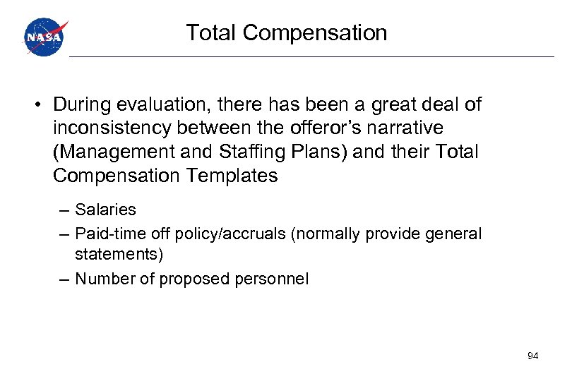 Total Compensation • During evaluation, there has been a great deal of inconsistency between