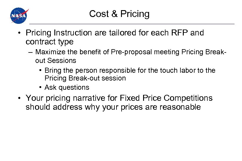 Cost & Pricing • Pricing Instruction are tailored for each RFP and contract type
