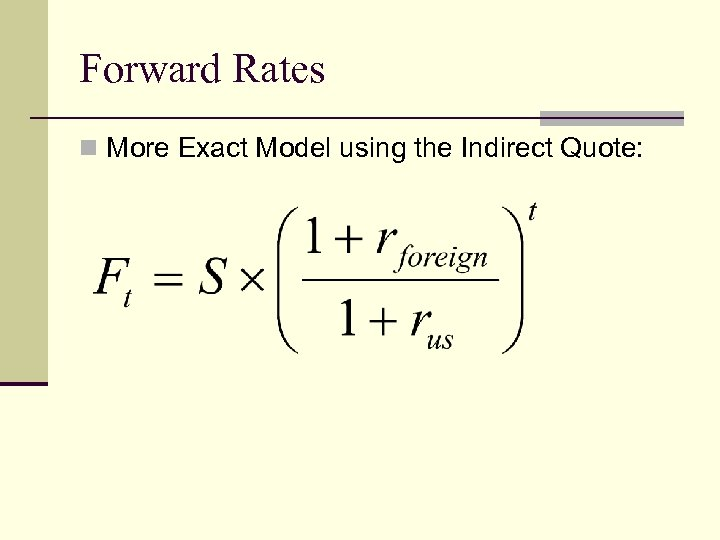 Forward Rates n More Exact Model using the Indirect Quote: