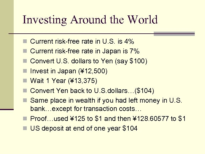 Investing Around the World n Current risk-free rate in U. S. is 4% n