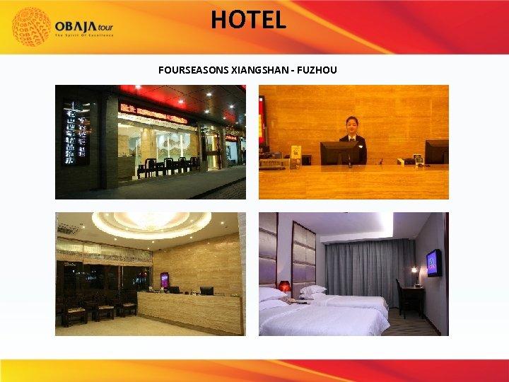 HOTEL FOURSEASONS XIANGSHAN - FUZHOU