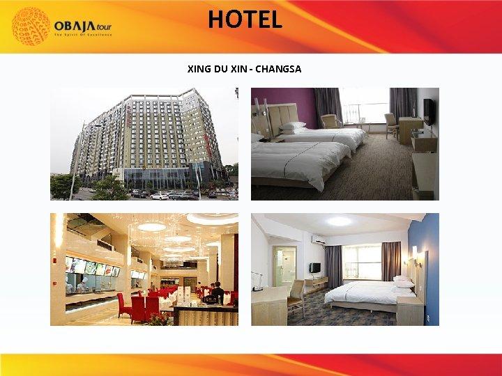 HOTEL XING DU XIN - CHANGSA