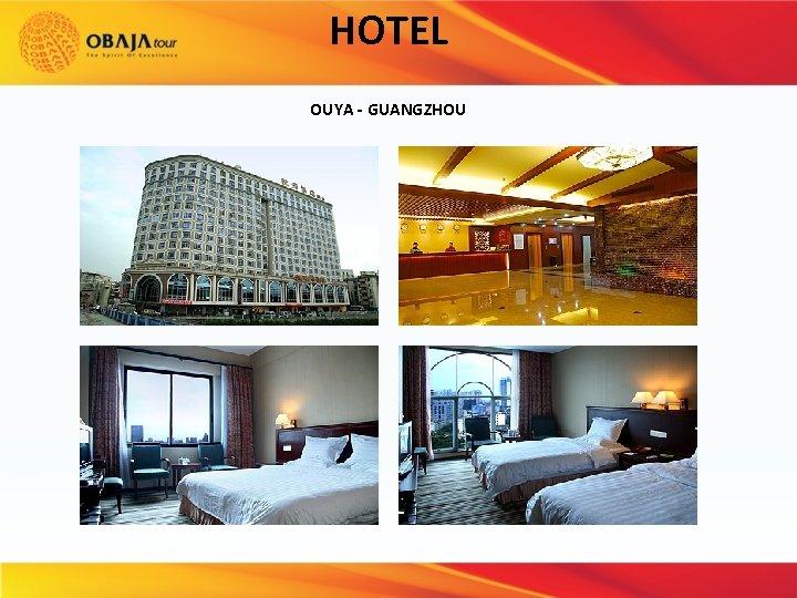 HOTEL OUYA - GUANGZHOU