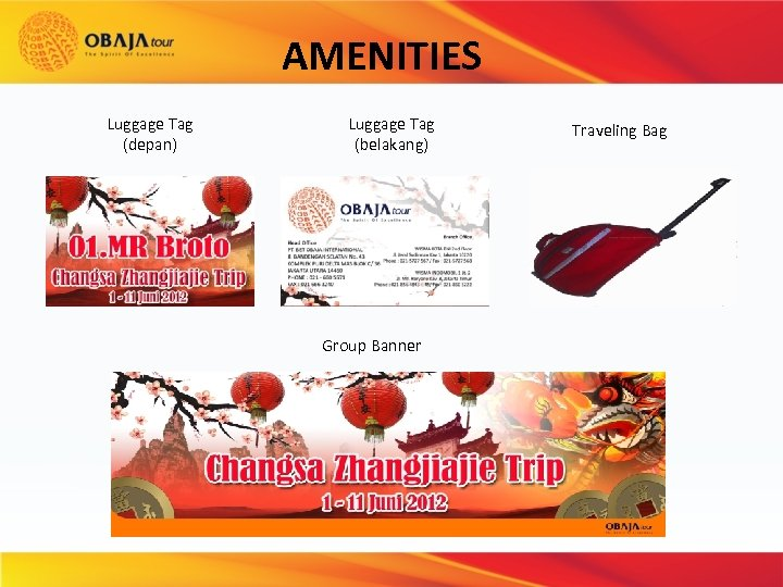 AMENITIES Luggage Tag (depan) Luggage Tag (belakang) Group Banner Traveling Bag