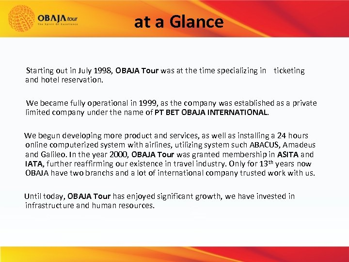 at a Glance Starting out in July 1998, OBAJA Tour was at the time