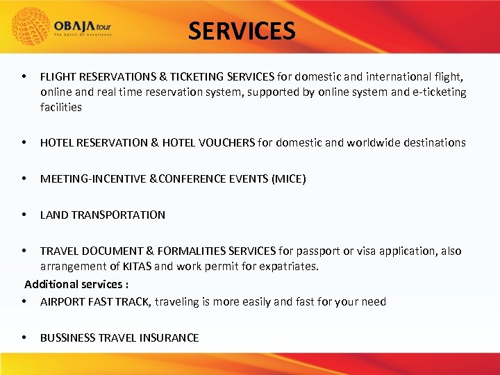 SERVICES • FLIGHT RESERVATIONS & TICKETING SERVICES for domestic and international flight, online and