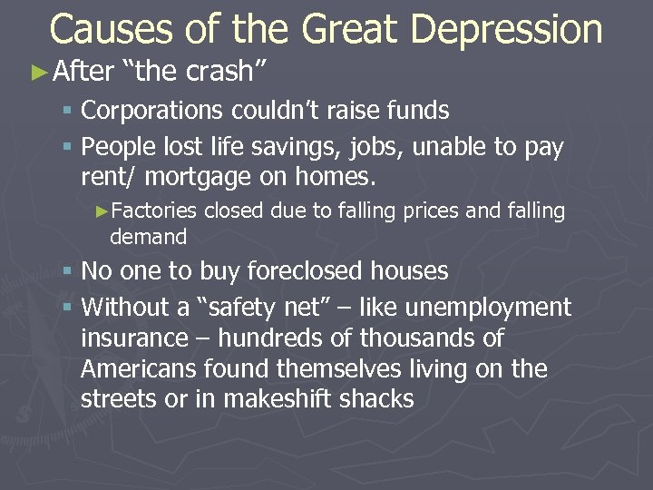 "Causes of the Great Depression ► After ""the crash"" § Corporations couldn't raise funds"