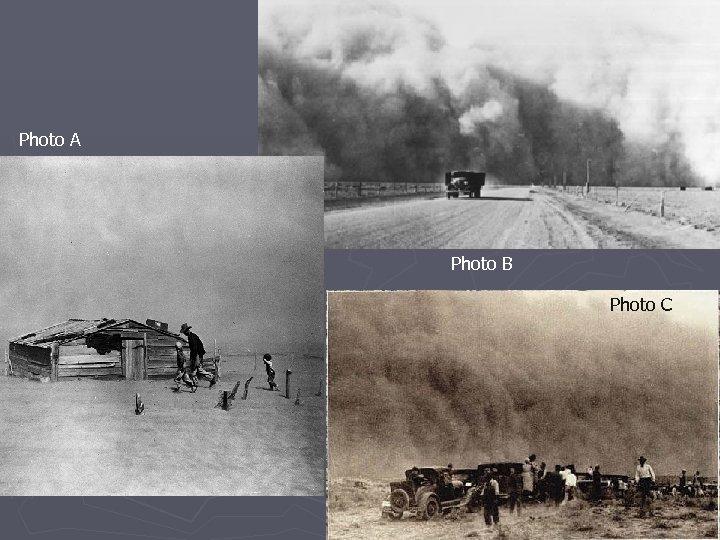 Photo A Photo B Photo C