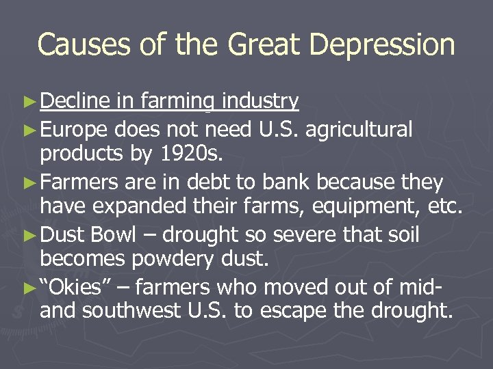 Causes of the Great Depression ► Decline in farming industry ► Europe does not
