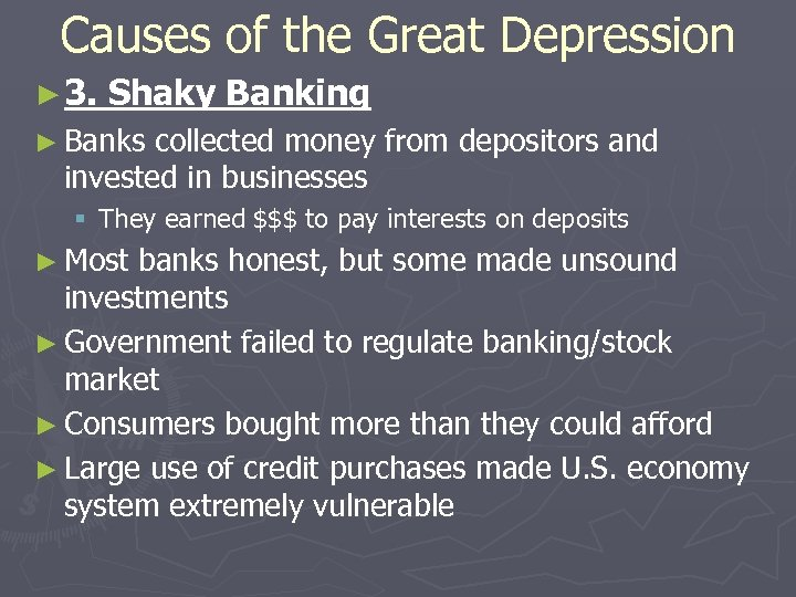Causes of the Great Depression ► 3. Shaky Banking ► Banks collected money from