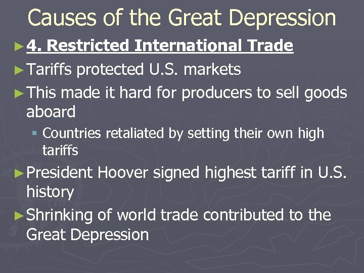 Causes of the Great Depression ► 4. Restricted International Trade ► Tariffs protected U.