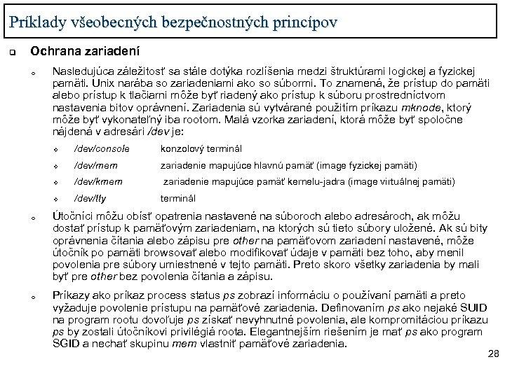 Príklady všeobecných bezpečnostných princípov q Ochrana zariadení o Nasledujúca záležitosť sa stále dotýka rozlíšenia
