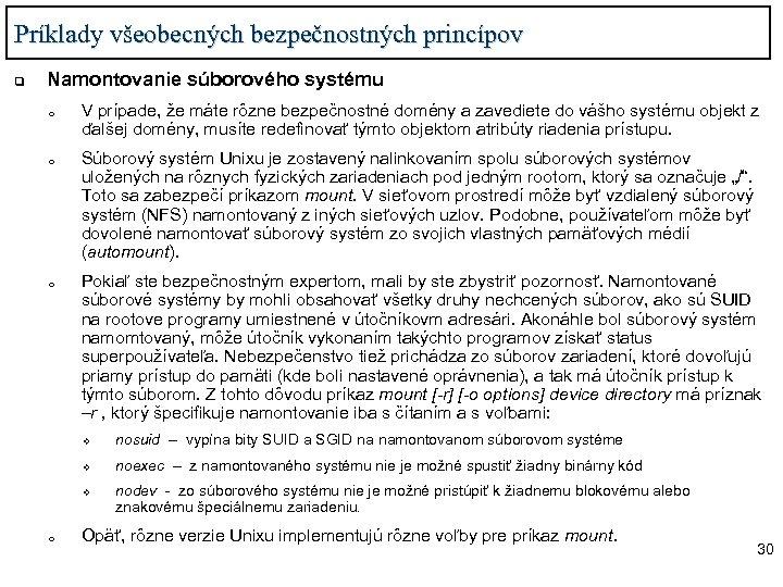 Príklady všeobecných bezpečnostných princípov q Namontovanie súborového systému o o o V prípade, že