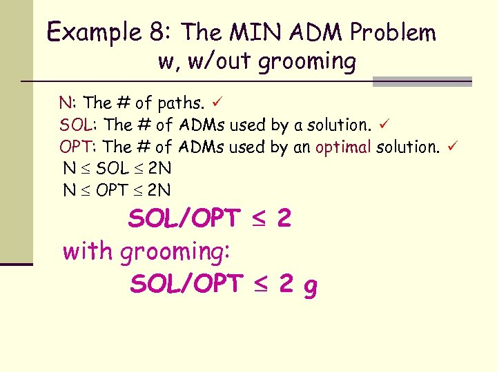 Example 8: The MIN ADM Problem w, w/out grooming N: The # of paths.