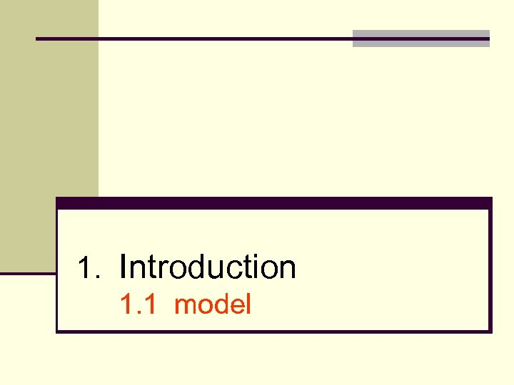 1. Introduction 1. 1 model