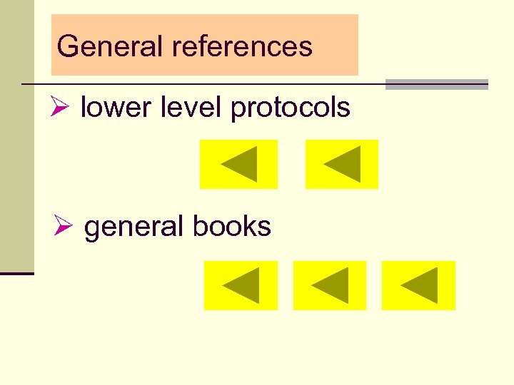 General references Ø lower level protocols Ø general books