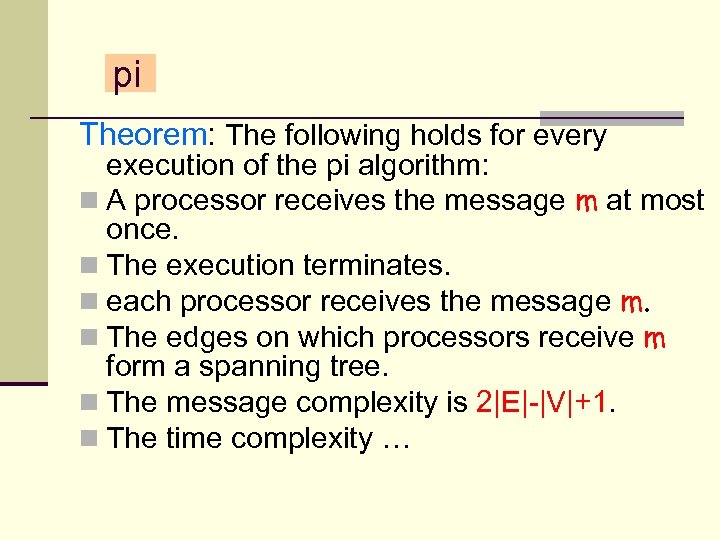 pi Theorem: The following holds for every execution of the pi algorithm: n A