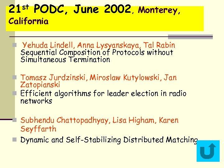 21 st PODC, June 2002, Monterey, California n Yehuda Lindell, Anna Lysyanskaya, Tal Rabin