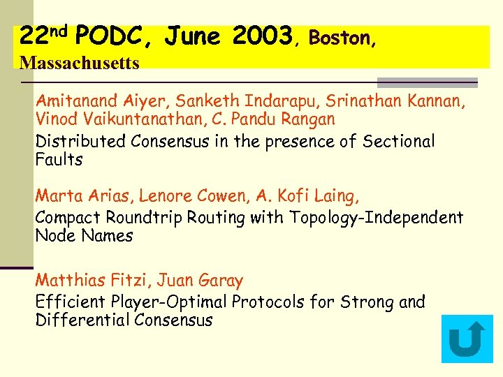 22 nd PODC, June 2003, Boston, Massachusetts Amitanand Aiyer, Sanketh Indarapu, Srinathan Kannan, Vinod