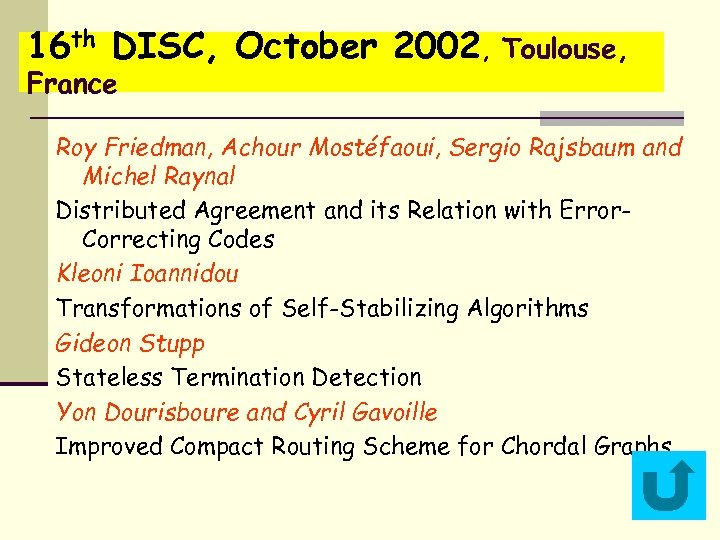 16 th DISC, October 2002, Toulouse, France Roy Friedman, Achour Mostéfaoui, Sergio Rajsbaum and