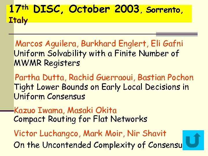 17 th DISC, October 2003, Sorrento, Italy Marcos Aguilera, Burkhard Englert, Eli Gafni Uniform