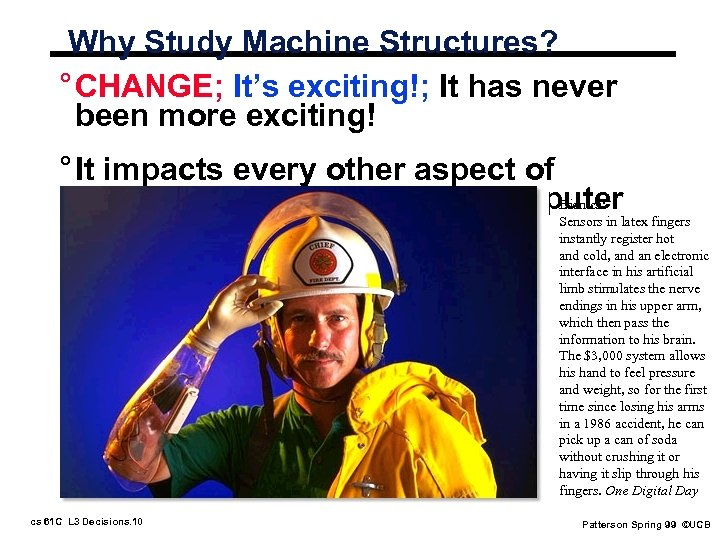 Why Study Machine Structures? ° CHANGE; It's exciting!; It has never been more exciting!