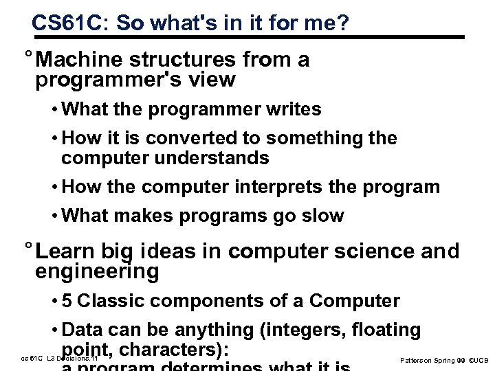 CS 61 C: So what's in it for me? ° Machine structures from a