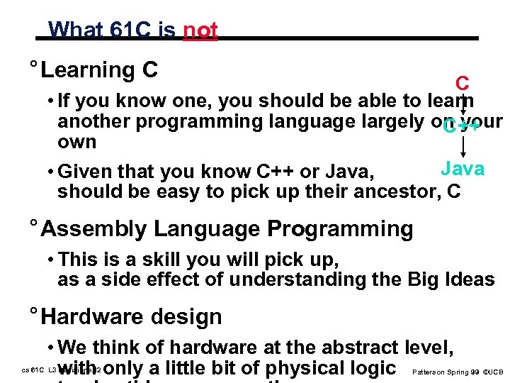 What 61 C is not ° Learning C C • If you know one,