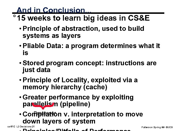 And in Conclusion. . . ° 15 weeks to learn big ideas in CS&E