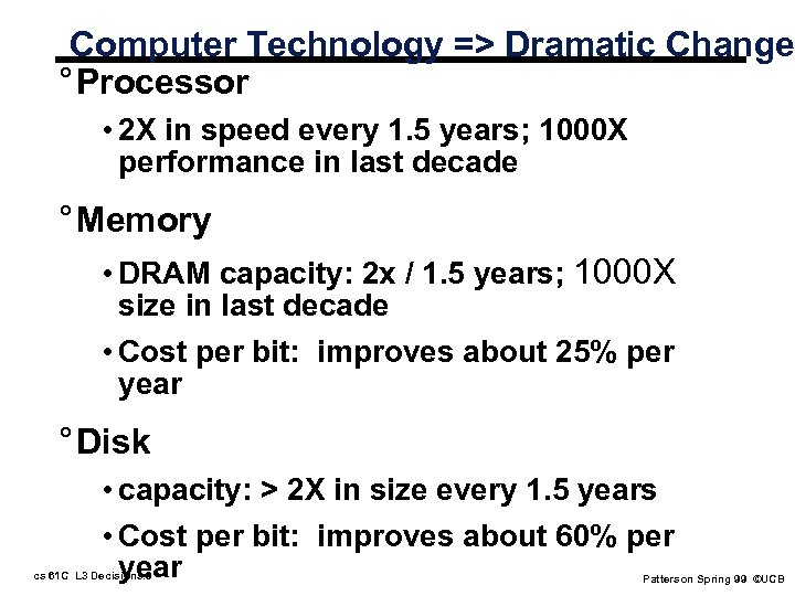 Computer Technology => Dramatic Change ° Processor • 2 X in speed every 1.