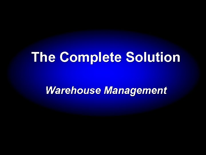 The Complete Solution Warehouse Management