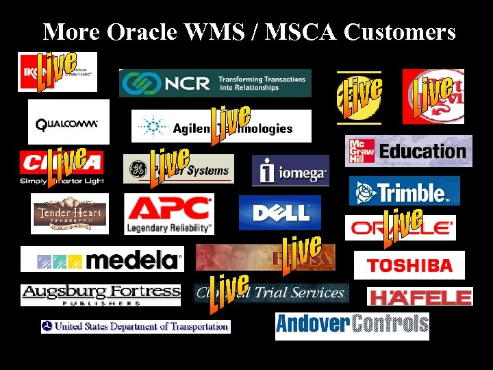 More Oracle WMS / MSCA Customers