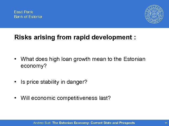Eesti Pank Bank of Estonia Risks arising from rapid development : • What does