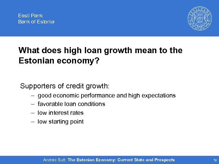 Eesti Pank Bank of Estonia What does high loan growth mean to the Estonian