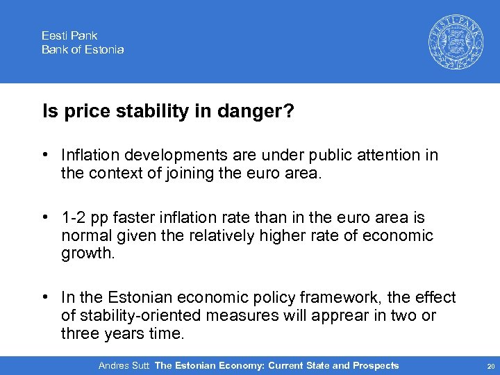 Eesti Pank Bank of Estonia Is price stability in danger? • Inflation developments are