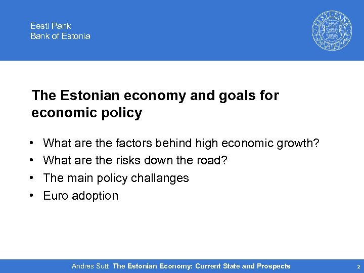 Eesti Pank Bank of Estonia The Estonian economy and goals for economic policy •